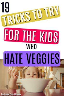 19 Foolproof Ways to Get Kids to Eat Veggies