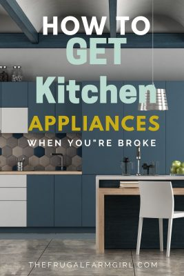 How to Purchase Kitchen Appliances When You're Cheap